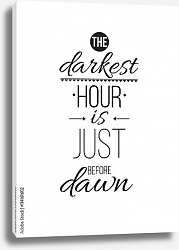 Постер The darkest hour is just before dawn.