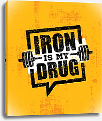 Постер Iron Is My Drug