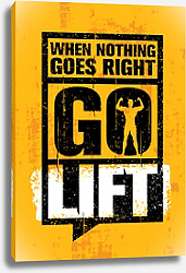 Постер When Nothing Goes Right - Go Lift