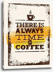 Постер There Is Always Time For Coffee
