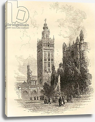 Постер Школа: Английская 19в. The Giralda, Seville, Spain, from 'Spanish Pictures' by Reverend Samuel Manning, published in 1870