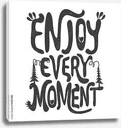 Постер Enjoy every moment