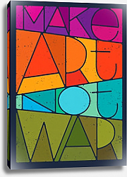 Постер Make Art Not War