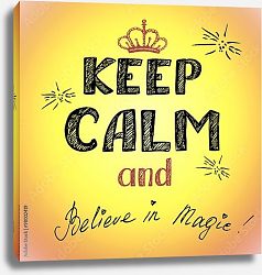 Постер keep calm and belive magic