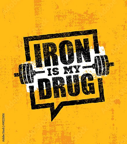 Iron Is My Drug