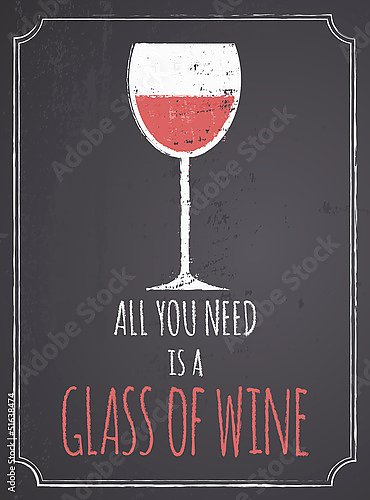 All You Need Is A Glass Of Wine