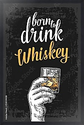 Постер Born to drink whiskey