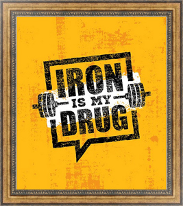 Постер в раме Iron Is My Drug